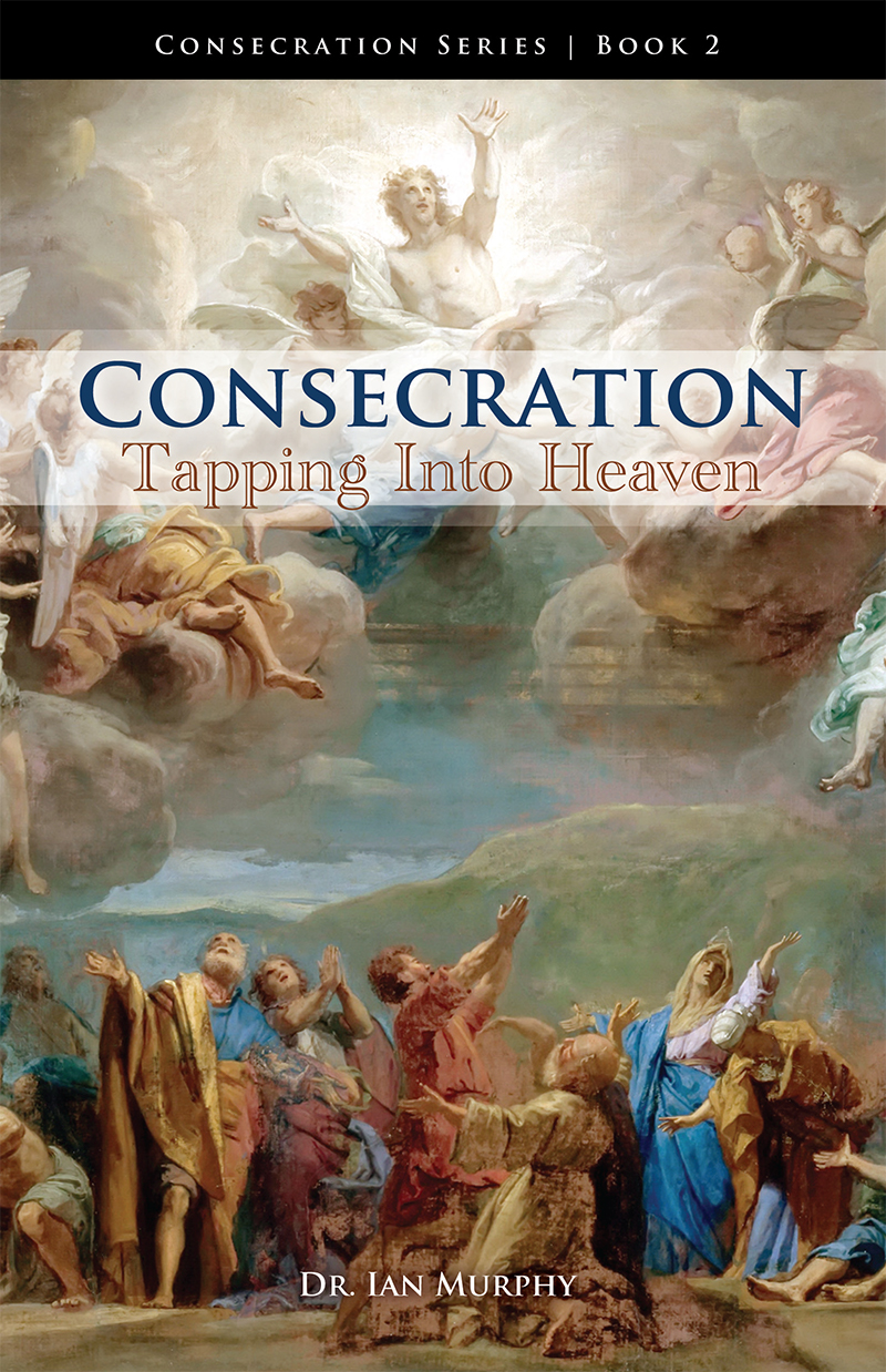 Consecration: Tapping Into Heaven Book Cover